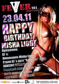 FEVER911 HAPPY BIRTHDAY MISHA LIGHT