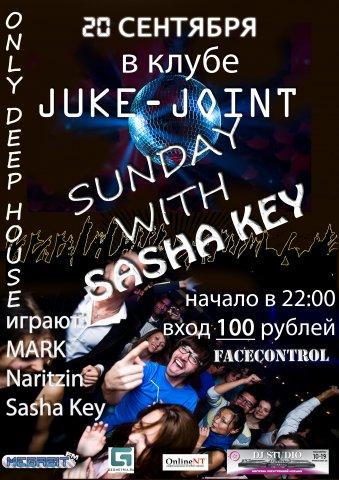 """""""SUNDAY WITH SASHA KEY"""""""